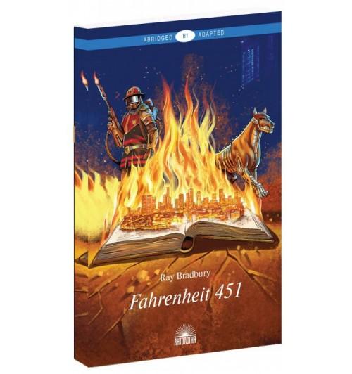 Ray Bradbury: Fahrenheit 451. Уровень В1 / Рэй Брэдбери