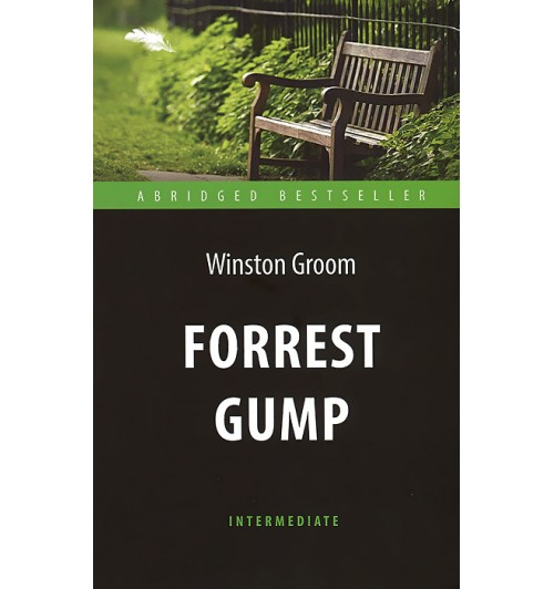 Winston Groom: Forrest Gump / Level Intermediate / Форрест Гамп