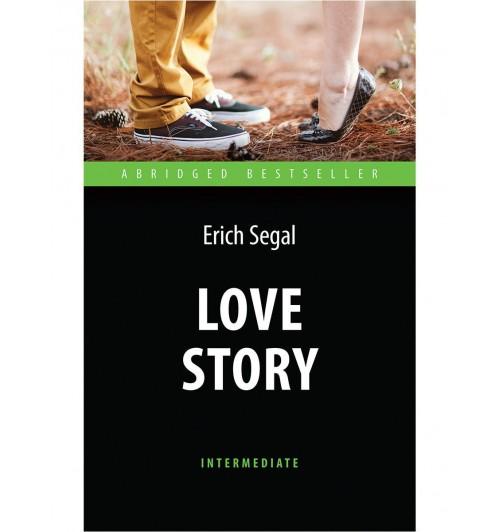 Сигал Эрик: Love Story / История любви. Книга для чтения на английском языке