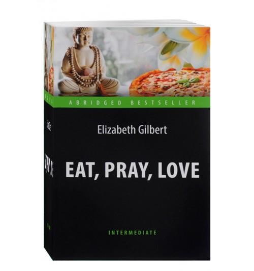 Elizabeth Gilbert: Eat, Pray, Love/Элизабет Гилберт: Есть, молиться, любить