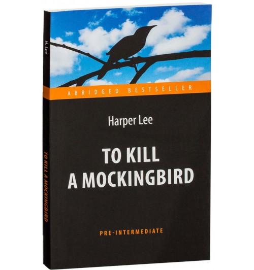 Харпер Ли: To Kill a Mockingbird